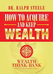 How To Acquire Wealth and Keep It